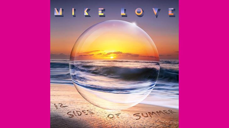 マイク・ラヴ『12 Sides of Summer』にくらくらした